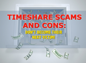 TIMESHARE SCAMS AND CONS